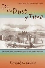 In The Dust Of Time, An Account Of The Pueblo Indian Revolt Of 1680 And Its A...