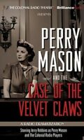 Perry Mason and the Case of the Velvet Claws: A Radio Dramatization by Gardner