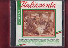 ITALIA CANTA - NAPOLI BRUNO VENTURINI DAL 1887 AL 1947 CD NUOVO SIGILLATO