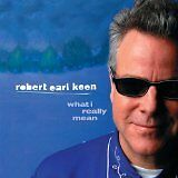 KEEN Robert Earl - What I really mean - CD Album