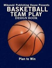 Basketball Team Play Design Book : Make Your Own Plays! by Mikazuki...