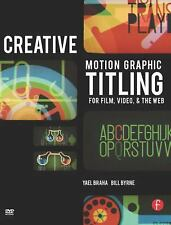Creative Motion Graphic Titling for Film, Video, and the Web: Dynamic Motion G..