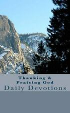 Thanking and Praising God : Daily Devotions by C. L. Griffin (2014, Paperback)