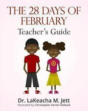 The 28 Days of February : A Teacher's Guide for African American History by...