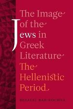 The Image of the Jews in Greek Literature: The Hellenistic Period Hellenistic C
