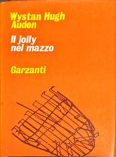 IL JOLLY NEL MAZZO - WYSTAN HUGH AUDEN - GARZANTI, 1972