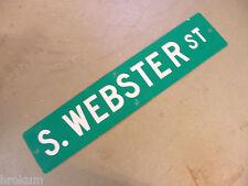 Vintage ORIGINAL S. WEBSTER ST STREET SIGN WHITE LETTERING ON GREEN BACKGROUND
