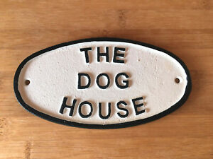 The Dog House Sign Gate Wall Fence Mounting Cast Iron 17cm Trad Black White