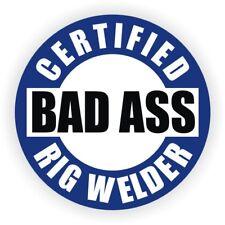 Hard Hat Sticker   Certified BAD ASS RIG WELDER   Welding Helmet Funny Decal