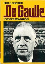 RIZZONI GIANNI PRO E CONTRO DE GAULLE MONDADORI 1972 I° EDIZ. I DOSSIER 15