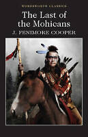 The Last of the Mohicans (Wordsworth Classics), Cooper, James Fenimore, Very Goo