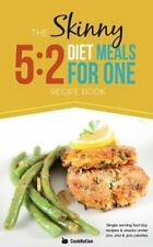 The Skinny 5: 2 Fast Diet Meals for One: Single Serving Fast Day Recipes & Snack