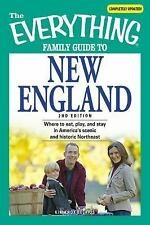 The Everything Family Guide to New England: Where to eat, play, and stay in