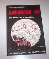 WWII - Montemaggi  - Savignano '44 Dal Rubicone a Bologna - 1^ ed. 1985