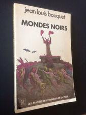 Jean-Louis BOUQUET-Mondes noirs (ss dir. F. Lacassin)-U.G.E. 1980-envoi Lacassin