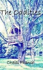 The Oddities by Chaiti Phanse (2016, Paperback)