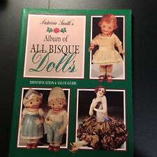 Album of All Bisque Dolls by Patricia Smith. 1992. PB New