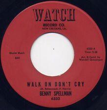 """BENNY SPELLMAN  - """"WALK ON DON'T CRY""""  b/w  """"PLEASE MR. GENIE""""  on WATCH  (VG++)"""