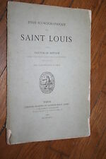 ESSAI ICONOGRAPHIQUE SUR SAINT LOUIS par GASTON LE BRETON éd 1880 ILLUSTRATIONS