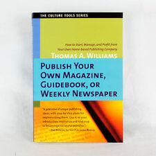 How To Publicar Su Propio Revista, Guidebook, o Semanal Periódico
