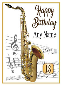 PERSONALISED SAXOPHONE MUSICIAN QUALITY BIRTHDAY CARD 18 21 30 40 ETC. FREE POST