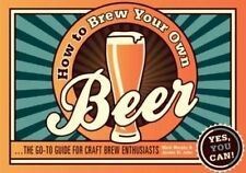 How to Brew Your Own Beer The Go-to Guide for Craft Brew Enthusiasts NEW Free PP
