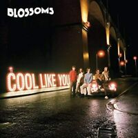BLOSSOMS Cool Like You (2018) Deluxe Edition 22-trk 2-CD digipak NEW/SEALED