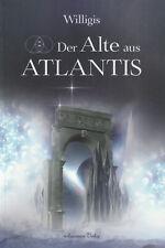 DER ALTE VON ATLANTIS - Willigis BUCH - NEU