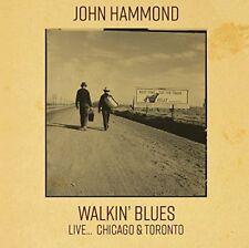 John Hammond - Walkin Blues Live Chicago and Toronto [CD]