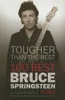 Tougher Than the Rest : 100 Best Bruce Springsteen Songs by June Skinner Sawyers