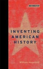 Inventing American History (Boston Review Books)