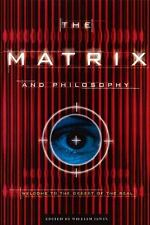 The Matrix and Philosophy: Welcome to the Desert of the Real (Popular -ExLibrary