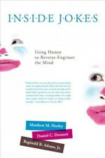 Inside Jokes : Using Humor to Reverse-Engineer the Mind, Paperback by Hurley,...