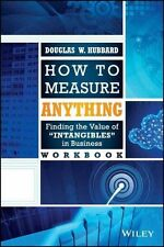 How to Measure Anything Workbook: Finding the Value of Intangibles in...