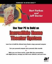 Technology in Action Ser.: Use Your PC to Build an Incredible Home Theater...