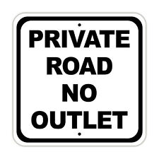 """Private Road No Outlet Road Aluminum Metal 12"""" x 12"""" Dead End Property Sign"""