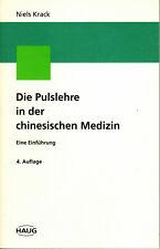 Niels Krack: Die Pulslehre in der chinesischen Medizin 4. Auflage   sehr gut