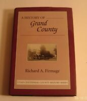 1996 A HISTORY OF GRAND COUNTY, UTAH by RICHARD A. FIRMAGE (Hardcover)