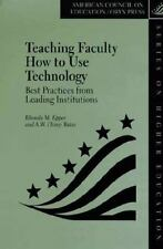 Teaching Faculty How To Use Technology: Best Practices From Leading Instituti...