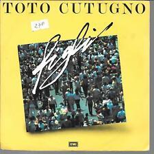 """45 TOURS / 7"""" SINGLE--TOTO CUTUGNO--FIGLI / AMICO DEL CUORE--1987"""