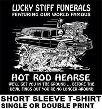 HOT ROD HEARSE GET YOU IN GROUND BEFORE DEVIL KNOWS YOU'RE DEAD SKULL T-SHIRT