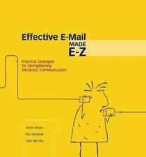 Writing Effective E-Mail: Practical Strategies for Strengthening Electronic Com