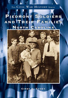 Piedmont Soldiers and their Families: North Carolina [Civil War Series] [NC]