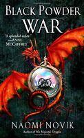 Black Powder War (Temeraire, Book 3) by Naomi Novik