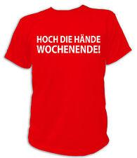 T-Shirt HOCH DIE HÄNDE WOCHENENDE ! Weekend Freizeit Party Alkohol Funny Bier