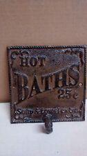 HOT BATH SIGN W/ HOOK - HOT BATH 25 -SOAP AND TOWELS EXTRA