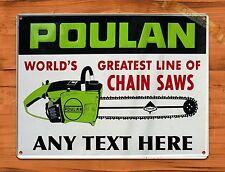 "Tin-Ups Tin Sign ""Poulan Greatest Chain Saw Custom"" 12"" X 16"" Repair Sales Decor"