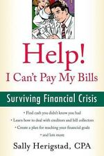 Help! I Can't Pay My Bills: Surviving a Financial Crisis (Paperback or Softback)