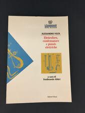 LIBRO ELETTROFORO CONDENSATORE PISTOLE ELETTRUCHE VOLTA ABBRI TEKNOS 1995