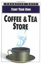 Start Your Own Coffee & Tea Store (Start Your Own Business)